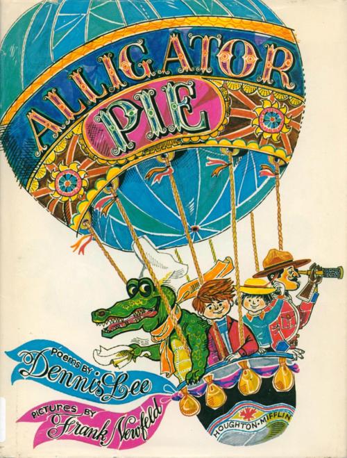 Alligator Pie by Dennis Lee illu Frank Newfeld