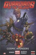 Guardians of the Galaxy V. 1 Cosmic Avengers by Brian Michael Bendis et al