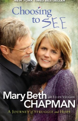 Mary Beth Chapman: Choosing to SEE: A Journey of Struggle and Hope