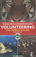 Wildlife & conservation volunteering : the complete guide