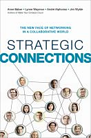 Strategic connections : the new face of networking in a collaborative world