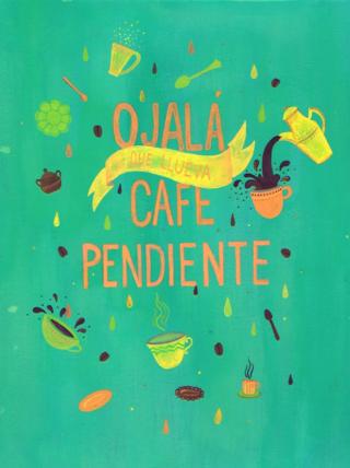 Ojala_que_llueva_cafe_pendiente