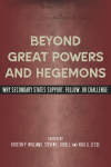 Beyond Great Powers and Hegemons