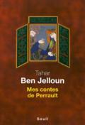 Mes contes de Perrault de Tahar Ben Jelloun