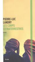 Les corps extraterrestres de Pierre-Luc Landry