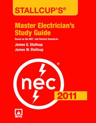 Stallcup's master electrician's study guide 2011 by James Stallcup