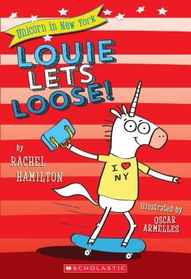 Louie Lets Loose! by Rachel Hamilton