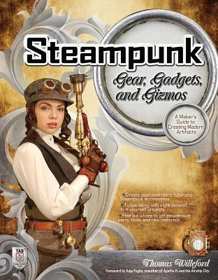 Steampunk: Gears, Gadgets & Gizmos