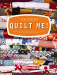 Jane Brocket: Quilt Me!: Using inspirational fabrics to create over 20 beautiful quilts