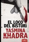 El loco del bisturí-Yasmina Khadra