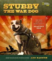 Stubby the war dog the true story of world war I bravest dog