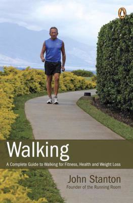 Walking: a complete guide to walking for fitness, health and weight loss