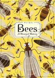 Piotr Socha: Bees: A Honeyed History
