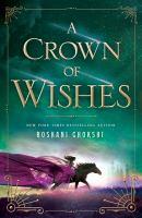 A Crown of Wishes - Roskani Chokshi
